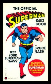 The Official Superman Quiz Book - Bruce M. Nash