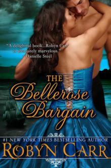 The Bellerose Bargain - Robyn Carr