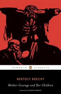 Mother Courage and Her Children (Penguin Classics) - Bertolt Brecht, Norman Roessler, John Willett, Ralph Manheim