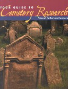 Your Guide to Cemetery Research - Sharon DeBartolo Carmack