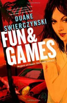 Fun & Games - Duane Swierczynski
