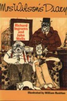 Mrs Wilson's Diary - Richard Ingrams, John Wells