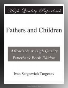 Fathers and Children - Ivan Sergeevich Turgenev