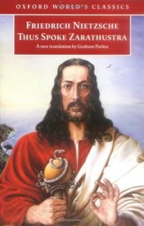 Thus Spoke Zarathustra: A Book for Everyone and Nobody (paperback) - Friedrich Nietzsche, Graham Parkes