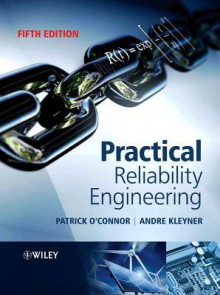 Practical Reliability Engineering - Patrick D.T. O'Connor, Andre Kleyner