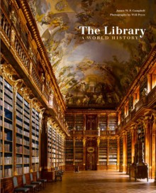 The Library: A World History - James W. P. Campbell