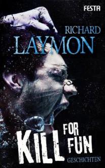 Kill for fun - Richard Laymon
