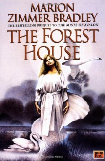 The Forest House - Marion Zimmer Bradley, Diana L. Paxson