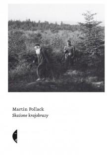 Skażone krajobrazy - Martin Pollack