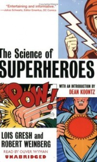 The Science of Superheroes (Audio) - Lois H. Gresh, Robert E. Weinberg, Oliver Wyman