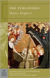 The Purgatorio (Barnes & Noble Classics Series) - Dante Alighieri, Henry Wadsworth Longfellow, Peter Bondanella, Julia Conaway Bondanella