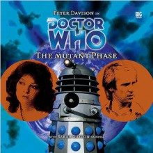 Doctor Who: The Mutant Phase - Nicholas Briggs