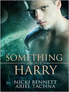 Something About Harry - Nicki Bennett, Ariel Tachna