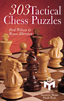 303 Tactical Chess Puzzles - Fred Wilson, Bruce Alberston