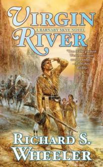 Virgin River: A Barnaby Skye Novel - Richard S. Wheeler