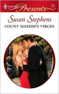 Count Maxime's Virgin (Innocent Mistress, Virgin Bride) - Susan Stephens