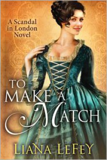 To Make a Match - Liana LeFey