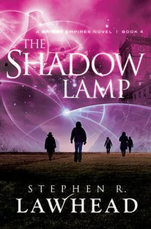 The Shadow Lamp - Stephen R. Lawhead