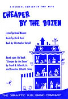 Cheaper by the Dozen - Christopher Sergel, David Rogers, Mark Bucci, Frank B. Gilbreth Jr., Ernestine Gilbreth Carey