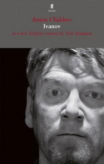 Ivanov: In a New English Version - Anton Chekhov, Tom Stoppard