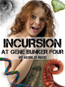 Incursion at Gene Bunker Four - Nobilis Reed