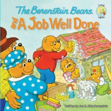 The Berenstain Bears and a Job Well Done (Berenstain Bears/Living Lights) - Jan Berenstain, Mike Berenstain