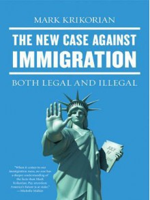 The New Case Against Immigration - Mark Krikorian
