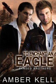 To Enchant an Eagle - Amber Kell