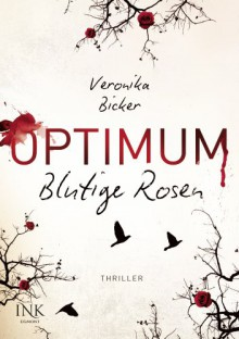 Optimum - Blutige Rosen - Veronika Bicker