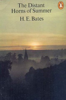 The Distant Horns of Summer - H.E. Bates