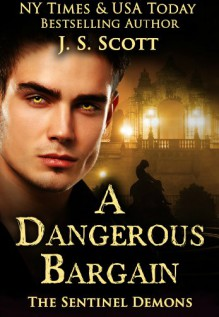 A Dangerous Bargain - J.S. Scott