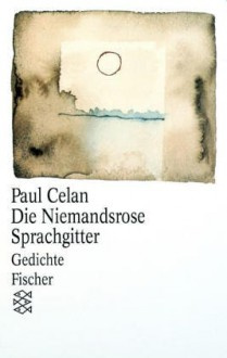 Die Niemandsrose/Sprachgitter - Paul Celan