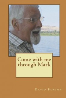 Come with me through Mark - David Pawson