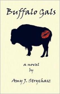 Buffalo Gals - Amy J. Strychasz