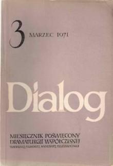 Dialog, nr 3 / marzec 1971 - Eugène Ionesco, Ireneusz Iredyński, Szakonyi Károly, Aleksandr P. Sztejn, Redakcja miesięcznika Dialog