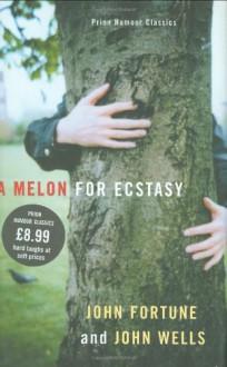 A Melon for Ecstasy - John Fortune, John Wells