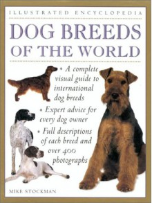 Dog Breeds Of The World - Mike Stockman, Peter Larkin
