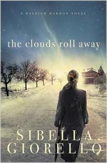 The Clouds Roll Away - Sibella Giorello