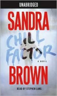 Chill Factor (Audio) - Sandra Brown