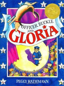 Officer Buckle & Gloria (Caldecott Medal Book) - Peggy Rathmann