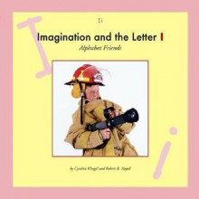 Imagination and the Letter I - Cynthia Fitterer Klingel, Robert B. Noyed