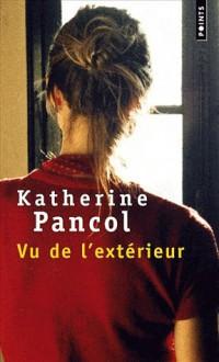 Vu de l'extérieur - Katherine Pancol