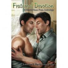 Fraternal Devotion - K. Piet, Kristen Pavka, D.K. Jernigan, Alisha Steele, Leigh Wilder, Azalea Moone, S.L. Armstrong