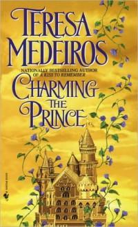 Charming the Prince - Teresa Medeiros