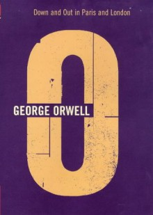 Down and Out in Paris and London (The Complete Works of George Orwell, Vol. 1) - Peter Hobley Davison, George Orwell