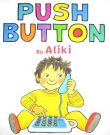 Push Button - Aliki