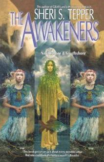 The Awakeners: Northshore & Southshore - Sheri S. Tepper