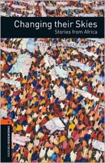 Changing Their Skies: Stories from Africa - Jennifer Bassett, Gay Galsworthy