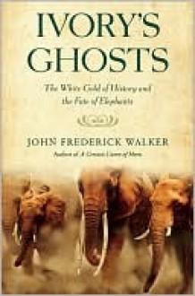 Ivory's Ghosts - John Walker
