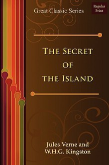 The Secret of the Island - Jules Verne, W.H.G. Kingston